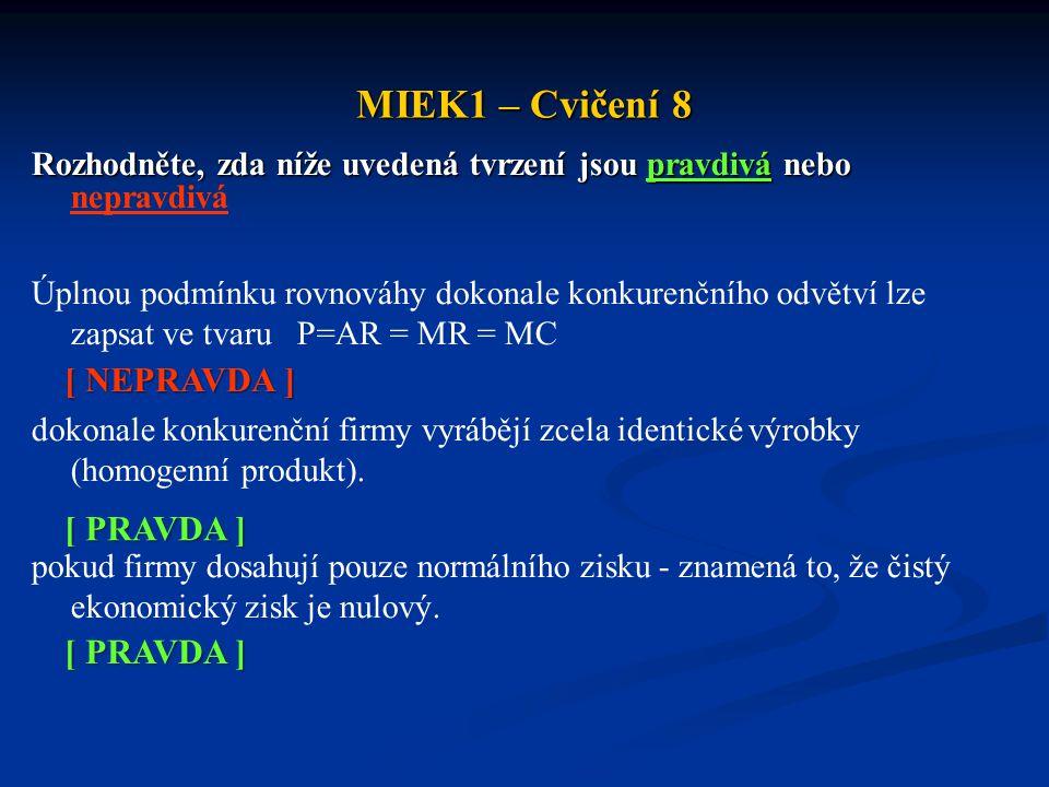 MIEK1 – Cvičení 8 [ NEPRAVDA ] [ PRAVDA ] [ PRAVDA ]